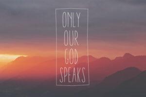 only our God speaks meme